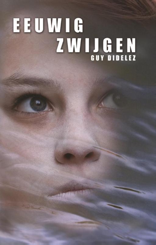 Eeuwig zwijgen Guy Didelez, Paperback