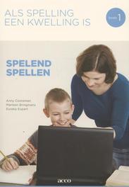Als spelling een kwelling is 1 Spelend spellen, Cooreman, Anny, onb.uitv.