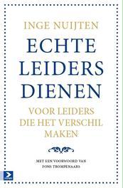 Echte leiders dienen voor leiders die het verschil maken, Nuijten, Inge, Paperback