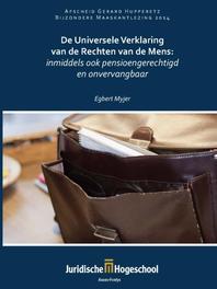 De universele verklaring van de rechten van de mens inmiddels ook pensioengerechtigd en onvervangbaar, Egbert Myjer, Paperback