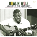 HOWLIN' WOLF/MOANIN' IN.. .. THE MOONLIGHT / INCLUDES BONUS MATERIAL / 180GR.