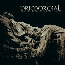 WHERE GREATER MEN HAVE.. *8TH STUDIO ALBUM FOR IRISH PAGAN METALLERS* PRIMORDIAL, CD