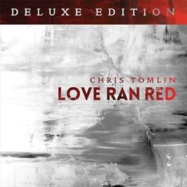 LOVE RAN RED -DELUXE- CHRIS TOMLIN, CD