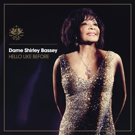 HELLO LIKE BEFORE-DELUXE- INCL. 2 BONUS TRACKS SHIRLEY BASSEY, CD