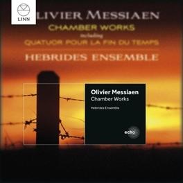 CHAMBER WORKS HEBRIDES ENSEMBLE O. MESSIAEN, CD