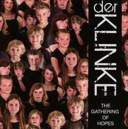 GATHERING OF HOPES DER KLINKE, CD