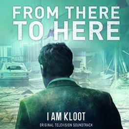 FROM HERE TO THERE *SOUNDTRACK TO THE BBC DRAMA SERIE 'FROM THERE TO HERE' I AM KLOOT, CD