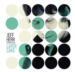 LAYER CAKE JEFF HERR, CD