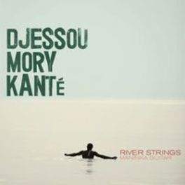 RIVER STRINGS:MANINKA.. .. GUITAR DJESSOU MORY KANTE, CD