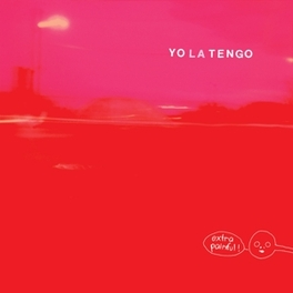 EXTRA PAINFUL -DELUXE- DELUXE REISSUE 2LP + 7INCH + DL CODE FOR 15 EXTRA TR. YO LA TENGO, LP