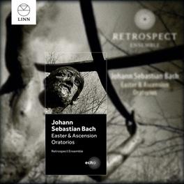 EASTER & ASCENSION ORATOR RETROSPECT ENSEMBLE/MATTHEW HALLS J.S. BACH, CD
