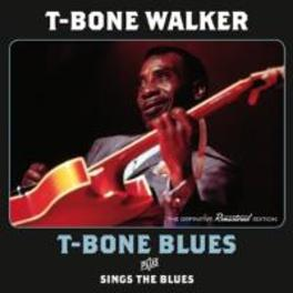 T-BONE BLUES/SINGS THE.. ..BLUES - PLUS 5 BONUS TRACKS WALKER, T-BONE, CD