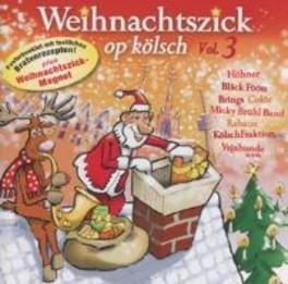 WEIHNACHTSZICK OP KOELSCH VOL.3 Kölsche Weihnachtslieder, V/A, CD