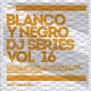 BLANCO Y NEGRO DJ.. .. SERIES 16/W/DEEPSIDE DEEJAYS/BODYBANGERS/ASTORIA/AO