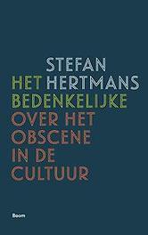 Het bedenkelijke over het obscene in de cultuur, Stefan Hertmans, Paperback