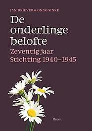 De onderlinge belofte zeventig jaar stichting 1940-1945, Hardcover