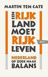 Een rijk land moet rijk leven Nederland op zoek naar balans, Ten Cate, Martin, Paperback