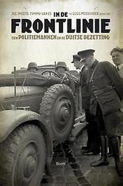 In de frontlinie tien politiemannen en de Duitse bezetting, Paperback