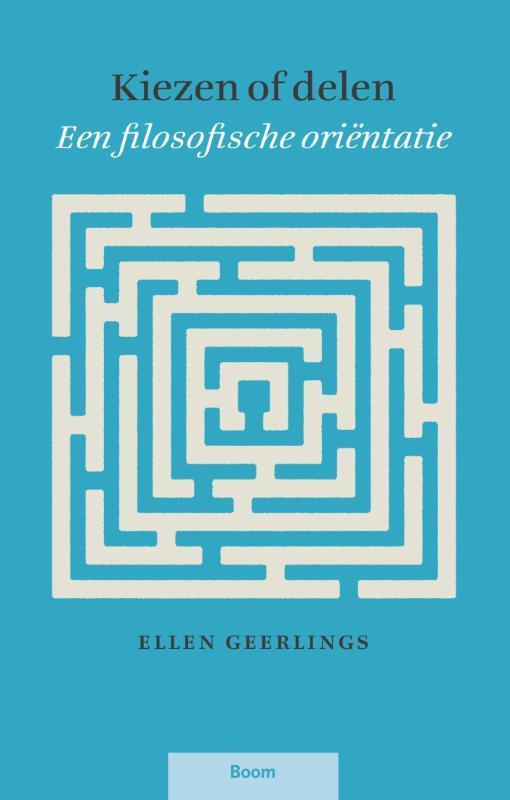 Kiezen of delen een filosofische oriëntatie, Geerlings, Ellen, Paperback