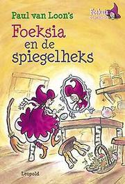 Foeksia en de spiegelheks Foeksia de miniheks, Van Loon, Paul, Hardcover