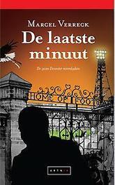 De laatste minuut De zeven Deventer moordzaken, Verreck, Marcel, Paperback