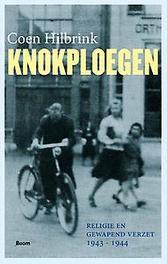 Knokploegen religie en gewapend verzet, 1943-1944, Coen Hilbrink, Paperback