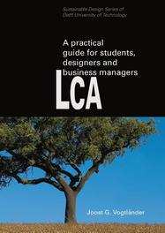 A practical guide to LCA for students designers and business managers cradle-to-grave and cradle-to-cradle, Vogtlander, Joost G., Paperback