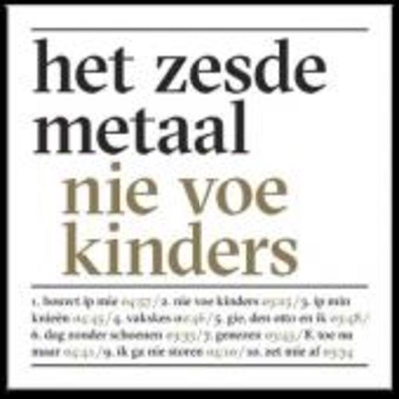 NIE VOE KINDERS HET ZESDE METAAL, CD