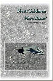 Merci Blaise! en andere verhalen uit het Frans vertaald door Elze Koenderink, Maïti Goldman, Paperback