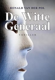 De witte generaal Van der Pol, Ronald, Paperback