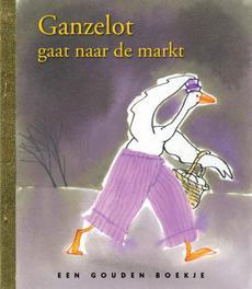Ganzelot gaat naar de markt .. MARKT // GOUDEN BOEKJES SERIE Gouden Boekjes, Kromhout, Rindert, onb.uitv.