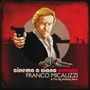 CINEMA A MANO ARMATA & THE BIG BUBBLING BAND