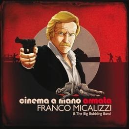 CINEMA A MANO ARMATA & THE BIG BUBBLING BAND FRANCO MICALIZZI, Vinyl LP