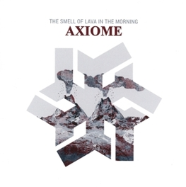 SMELL OF LAVA IN THE.. .. MORNING AXIOME, CD