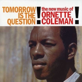 TOMORROW IS THE QUESTION BACK TO BLACK ORNETTE COLEMAN, LP