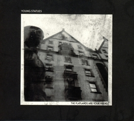 FLATLANDS ARE YOUR FRIEND YOUNG STATUES, CD
