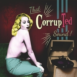THAT CORRUPTED SOUND CORRUPTED, CD