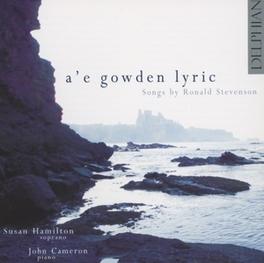 A'E GOWDEN LYRIC SUSAN HAMILTON/JOHN CAMERON R. STEVENSON, CD