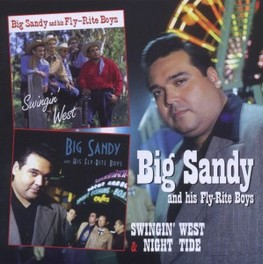 BIG SANDY AND HIS.. .. FLY-RITE BOYS/SWINGIN' WEST BIG SANDY & FLY-RITE BOYS, CD
