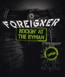 Foreigner - Rockin' At The Ryman