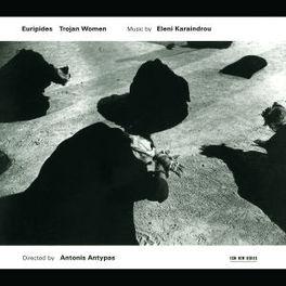 EURIPIDES TROJAN WOMEN W/SINOPOULOS, TSIAMOULIS, ANTONIS ANTYPAS Audio CD, E. KARAINDROU, CD