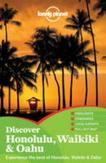 Lonely planet: discover honolulu, waikiki & oahu (1st ed)
