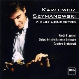 VIOLIN CONCERTOS W/PIOTR PLAWNER & CZESLAW GRABOWSKI Audio CD, KARLOWICZ/SZYMANOWSKI, CD