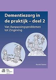 Dementiezorg in de praktijk: deel 2, van aanpassingsproblemen tot zingeving van aanpassingsproblemen tot zingeving, Ronald Geelen, Paperback