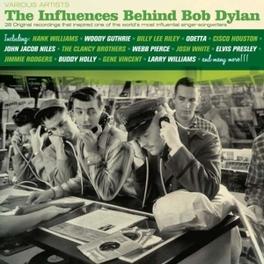 INFLUENCES BEHIND BOB.. .. DYLAN/W/HANK WILLIAMS/WOODY GUTHRIE/ODETTA/CLANCY BR V/A, CD