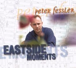 EASTSIDE MOMENTS PETER FESSLER, CD