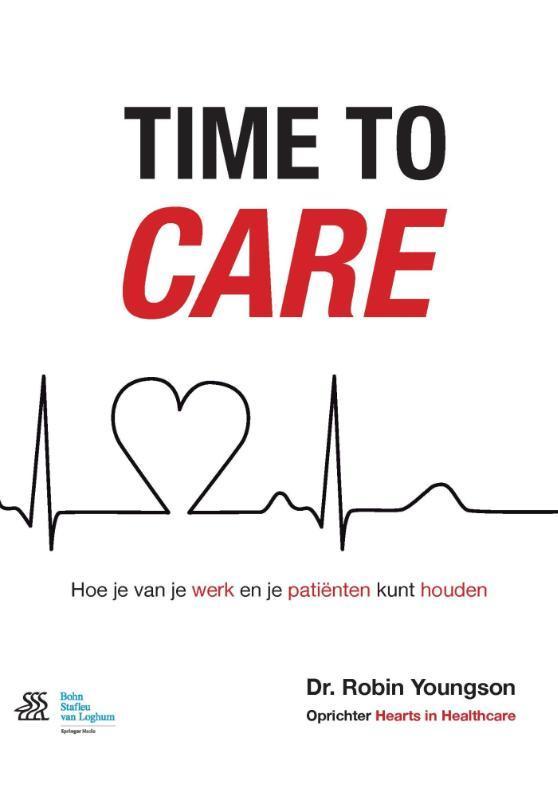 Time to care hoe je van je werk en je patiënten kunt houden, Robin Youngson, Paperback