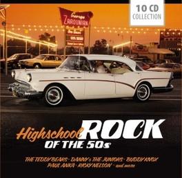 HIGHSCHOOL ROCK OF THE.. .. 50'S//TEDDYBEARS/DANNY & THE JUNIORS A.O. V/A, CD