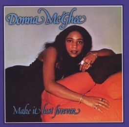 MAKE IT LAST FOREVER EXPANDED EDITION DONNA MCGHEE, CD