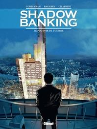 SHADOW BANKING HC01. DE KRACHT VAN DE SCHADUW 1/5 SHADOW BANKING, Corbeyran, Eric, Hardcover